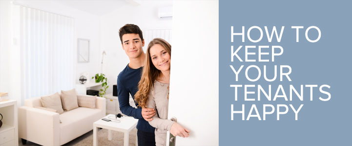 BENEFITS OF KEEPING YOUR TENANTS HAPPY
